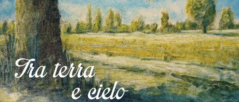Tra terra e cielo, dipinti di Andrea Ferrari Bordogna