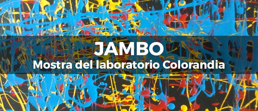 JAMBO, Mostra del laboratorio Colorandia